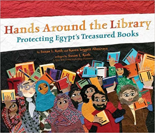 Hands Around the Library: Protecting Egypt's Treasured Books by Karen Leggett Abouraya