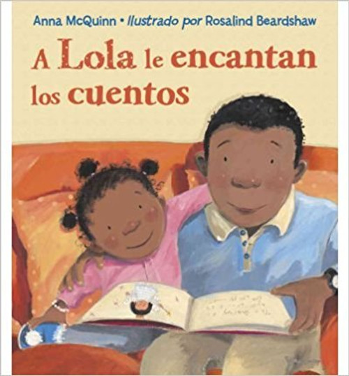 A Lola Le Encantan los Cuentos=Lola Loves Stories by Anna McQuinn