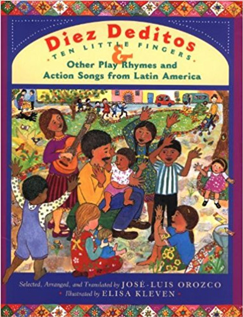 Diez Deditos and Other Play Rhymes and Action Songs from Latin America by Jose, Luis Orozco