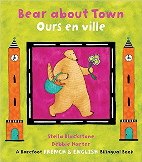 Bear about Town/Ours en Ville (French) by Stella Blackstone