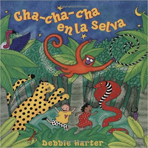 Cha-Cha-Cha en la Selva by Debbie Harter