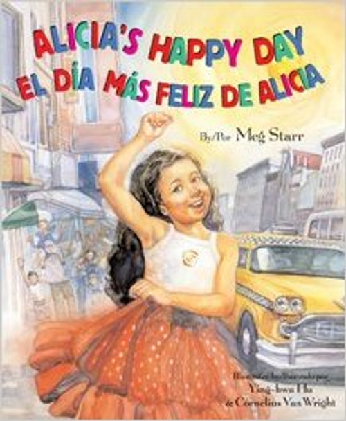 Alicia's Happy Day/El Dia Mas Feliz de Alicia by Meg Starr