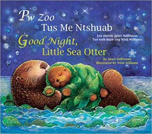 Good Night, Little Sea Otter /Pw Zoo Tus Me Ntshuab (Hmong) by Janet Halfmann