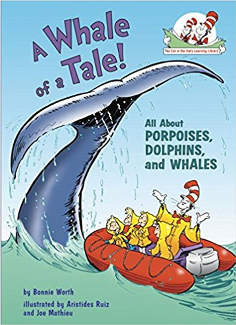 A Whale of a Tale!: All about Porpoises, Dolphins, and Whales by Bonnie Worth