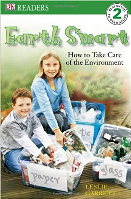 Earth Smart: How to Take Care of the Environment by Lisa Garrett