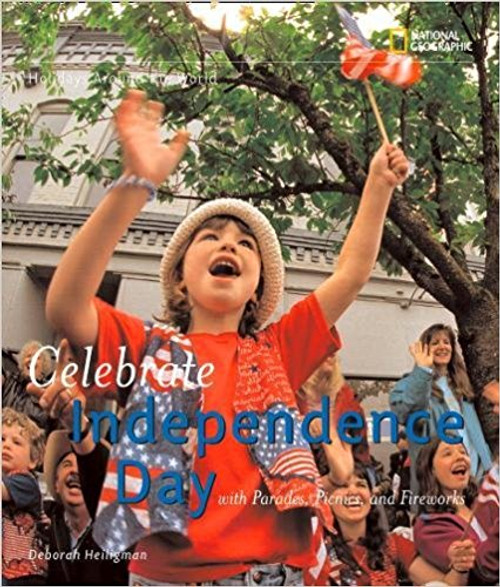 Celebrate Independence Day (Deborah Heilgman) by Deborah Heiligman