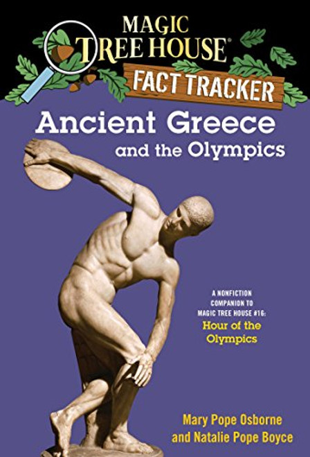 Ancient Greece and the Olympics: A Nonfiction Companion to Magic Tree House #16: Hour of the Olympics by Mary Pope Osborne