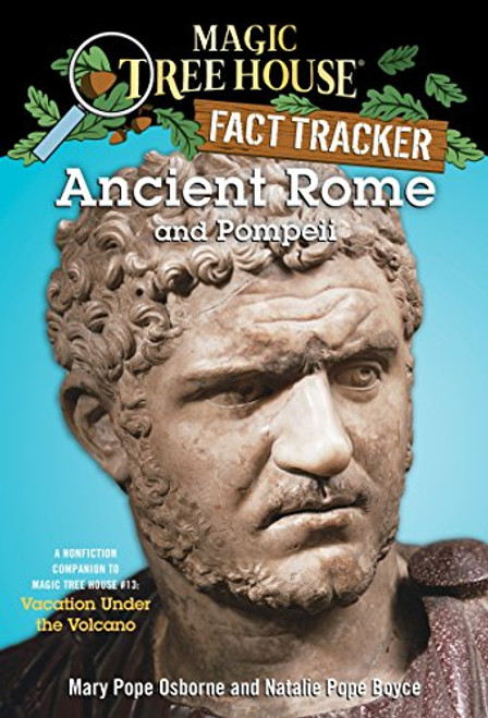 Ancient Rome and Pompeii: A Nonfiction Companion to Magic Tree House #13: Vacation Under the Volcano by Mary Pope Osborne