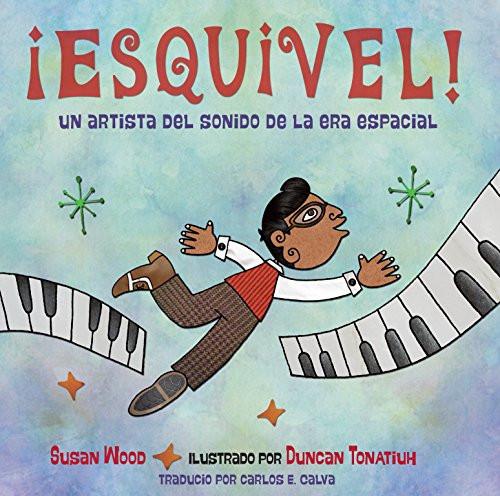 Esquivel! un Artista del Sonido de la Era Espacial by Susan Wood