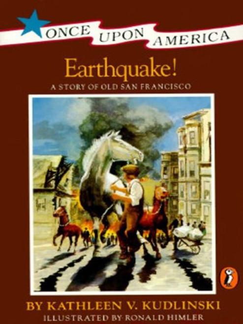 Earthquake!: A Story of the San Francisco Earthquake by Kathleen V Kudlinski