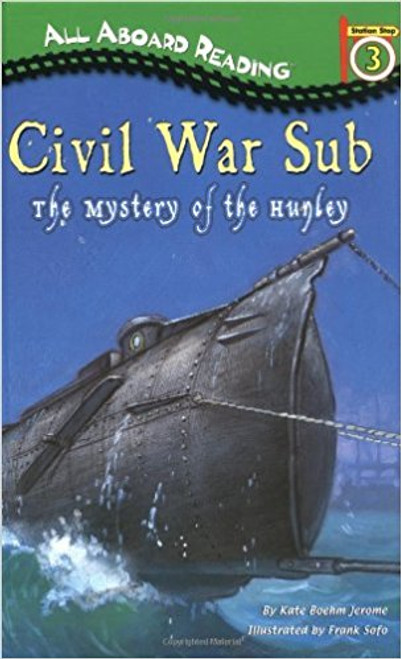Civil War Sub: The Mystery of Hunley by Kate Boehm Jerome
