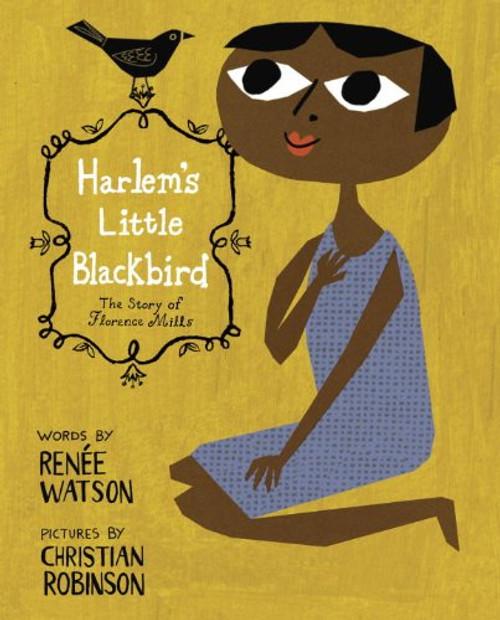 Harlem's Little Blackbird by Renee Watson