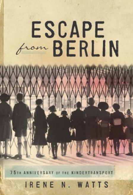 Escape From Berlin by Irene N Watts