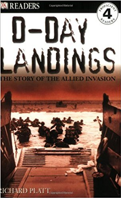 D-Day Landings: The Story of the Allied Invasion by Richard Platt