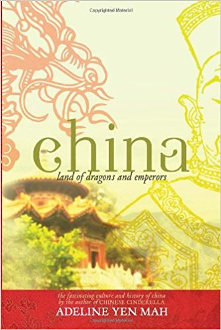 China: Land of Dragons and Emperors by Adeline Yen Mamh