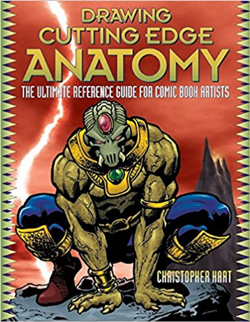 Drawing Cutting Edge Anatomy: The Ultiamte Reference Guide for Comic Book Artists by Christopher Hart