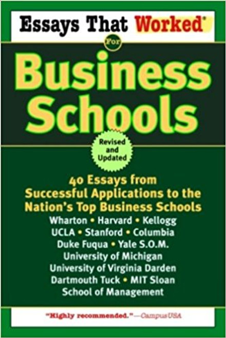 Essays That Worked for Business Schools: 40 Essays from Successful Applications to the Nation's Top Business Schools by Boykin Curry
