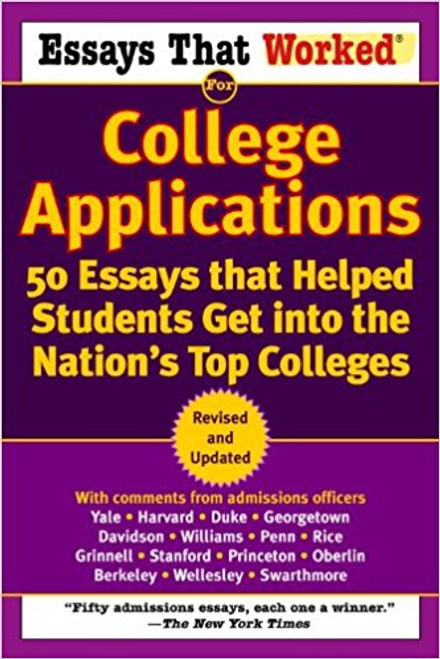 Essays That Worked for College Applications: 50 Essays That Helped Students Get Into the Nation's Top Colleges by Boykin Curry