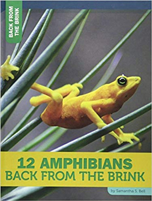 12 Amphibians Back from the Brink by Samantha S. Bell