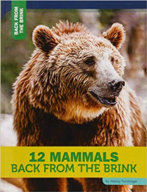 12 Mammals Back from the Brink by Nancy Furstinger