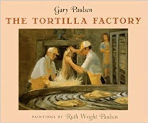Tortilla Factory, The by Gary Paulsen