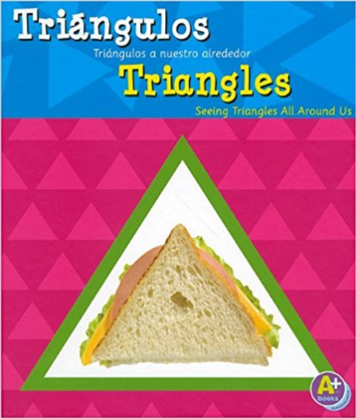 Triangles: Seeing Triangles all around us by Sarah L Schuette