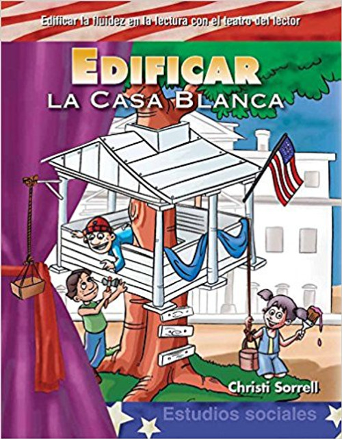 Edificar la Casa Blanca (Building Up the White House) by Christi Sorrell