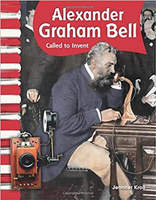 Alexander Graham Bell: Called to Invent by Jennifer Kroll
