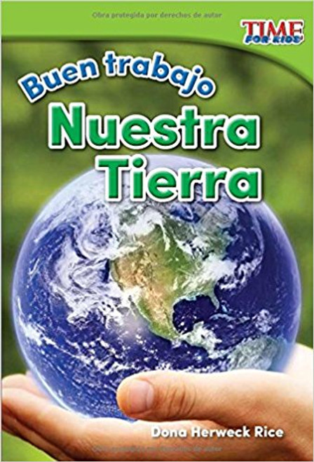 Buen Trabajo: Nuestra Tierra=Good Work: Our Earth by Dona Herweck Rice