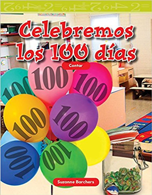Celebremos los 100 días (Celebrate 100 Days) by Suzanne Barchers