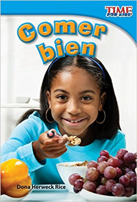 Comer bien (Eating Right) by Dona Herweck Rice