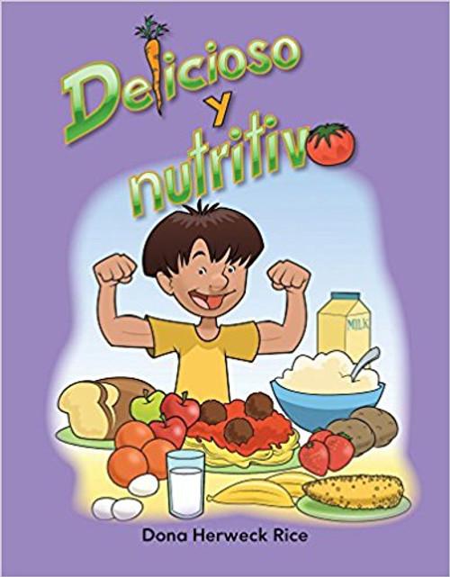 Delicioso y nutritivo (Delicious and Nutritious) by Dona Herweck Rice