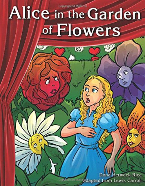 Alice in the Garden of Flowers by Dona Rice