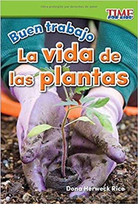 Buen Trabajo: La Vida de las Plantas=Good Work: Plant Life by Dona Herweck Rice