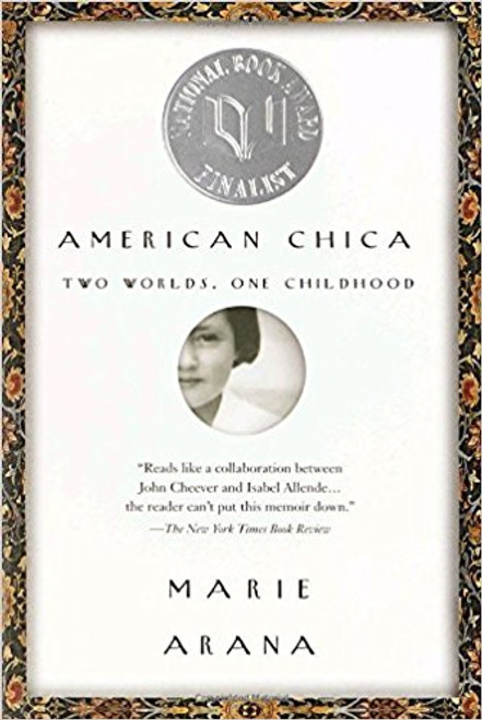 American Chica: Two Worlds, One Childhood by Marie Arana