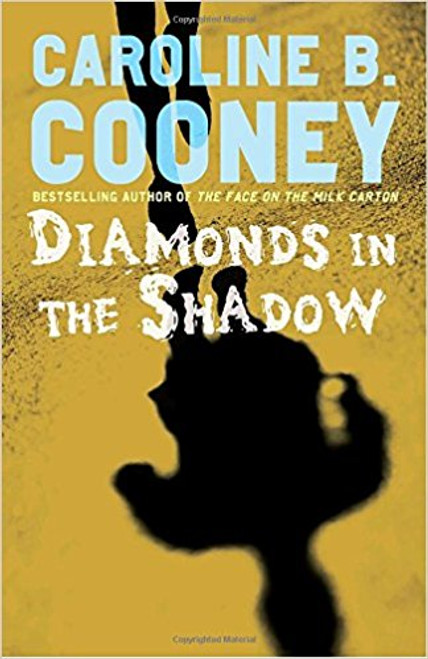 Diamonds in the Shadow by Caroline B Cooney