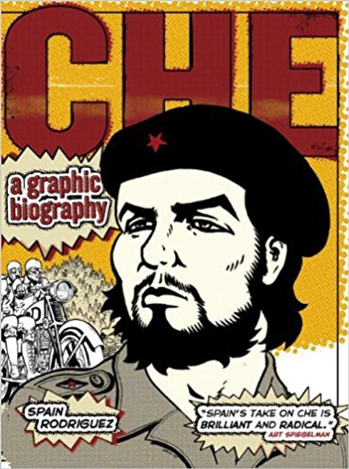 Che: A Graphic Biography by Spain Rodriguez