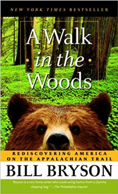 A Walk in the Woods: Rediscovering America on the Appalachian Trail by Bill Bryson