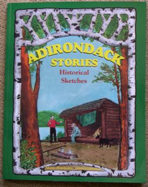 Adirondack Stories Historical Sketches