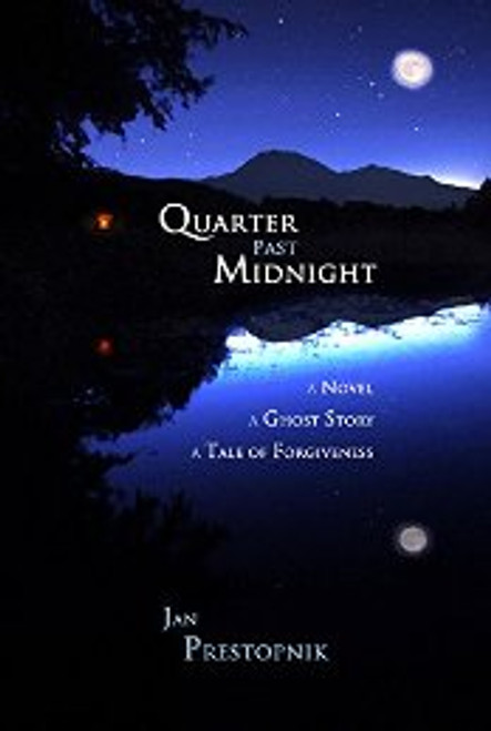 Quarter Past Midnight - A Novel - A Ghost Story - A Tale of Forgiveness