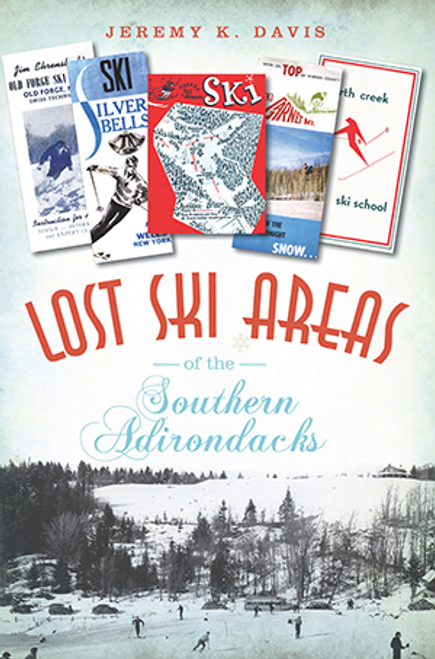 Lost Ski Areas of the Southern Adirondacks
