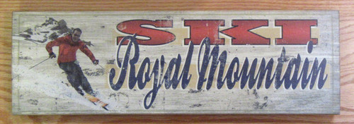 """Retro Ski Sign features nearby Royal Mountain. Solid wood, recommended for indoor use. Made in USA. 17"""" x 5.5""""."""