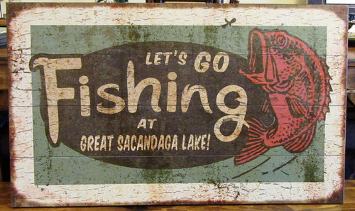 "Rustic wooden sign says ""Let's Go Fishing at Great Sacandaga Lake!' in bright colors. Measures 30"" x 18""."