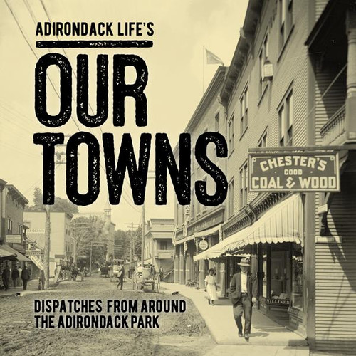 Adirondack Life's Our Towns Book