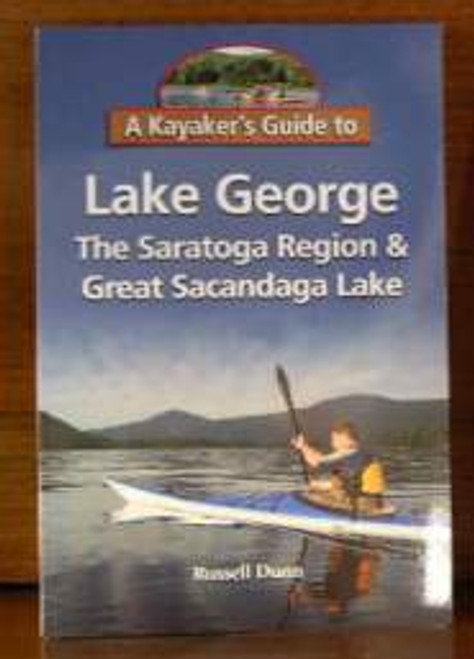 A Kayaker's Guide to Lake George, The Saratoga Region & Great Sacandaga Lake