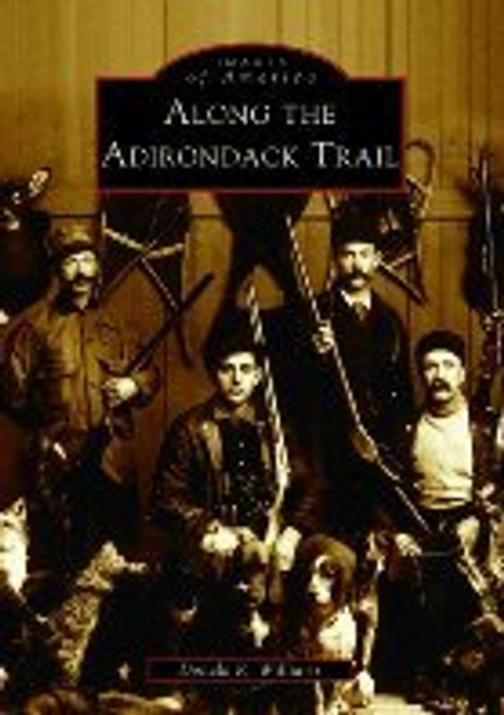 Along the Adirondack Trail by Donald R. Williams