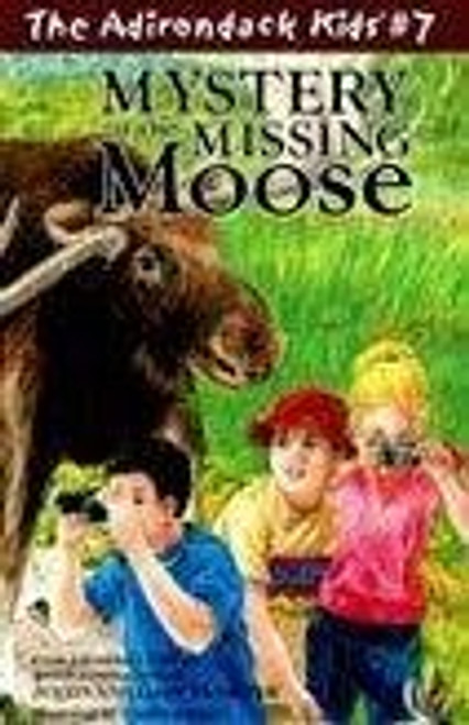 The Adirondack Kids # 7 Mystery of the Missing Moose