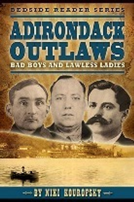 Adirondack Outlaws, Bad Boys & Lawless Ladies