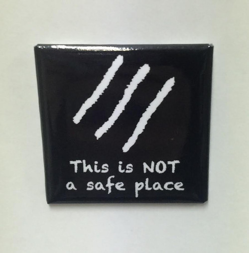 """Hobo Symbol Magnet: """"This is NOT a safe place"""""""