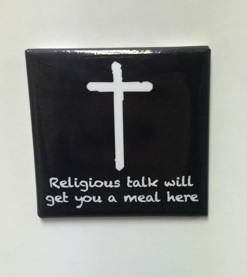 """Hobo Symbol Magnet: """"Religious Talk Will Get You A Meal Here"""""""